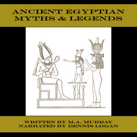 Ancient Egyptian Myths & Legends - M.A. Murray