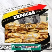 Bitcoin Express - KnowIt Express, David Neal