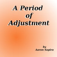 A Period of Adjustment - Aaron Sapiro