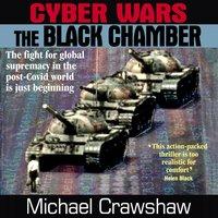 Cyber Wars - The Black Chamber - Michael Crawshaw