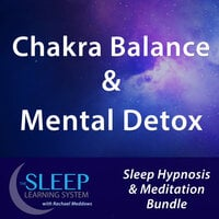 Chakra Balance & Mental Detox - Sleep Learning System Bundle with Rachael Meddows (Sleep Hypnosis & Meditation) - Joel Thielke