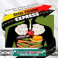 Detox Cleanse Express - KnowIt Express, Theresa Holland