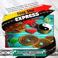 Feng Shui Express - KnowIt Express, Felicia Lau