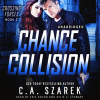 Chance Collision (Crossing Forces Book Two) - C.A. Szarek