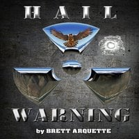 Hail Warning - Brett Arquette