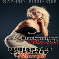 Blackmailing The Billionaire - Kathrin Pissinger