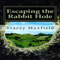 Escaping the Rabbit Hole: my journey through depression - Tracey Maxfield