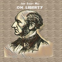 On Liberty By John Stuart Mill - John Stuart Mill