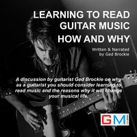 Learning To Read Guitar Music How and Why - Ged Brockie