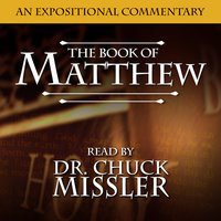 Matthew: An Expositional Commentary - Chuck Missler