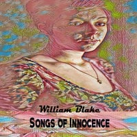 Songs of Innocence - William Blake