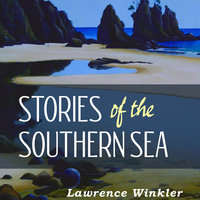 Stories of the Southern Sea - Lawrence Winkler