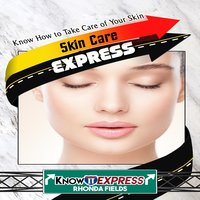 Skin Care Express - KnowIt Express, Rhonda Fields