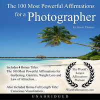 The 100 Most Powerful Affirmations for a Photographer - Jason Thomas