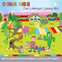Sidewalk Stories The Lemonade Landing Mat - Wendy K Gray,Kian Ahmadian,Kate Shannon