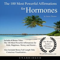 The 100 Most Powerful Affirmations for Hormones - Jason Thomas