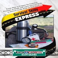 Survival Skills Express - KnowIt Express, Scott Graves