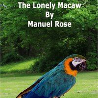 The Lonely Macaw - Manuel Rose