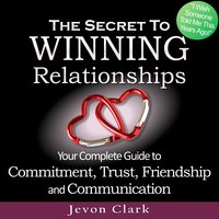 The Secret to Winning Relationships - Jevon Clark