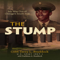 The Stump - My Way Out of Chicago's South Side - Terry L. Braddock,Kathleen A Braddock