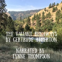 The Valiant Runaways - Gertrude Atherton