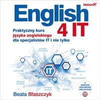 English 4 IT. Praktyczny kurs języka angielskiego dla specjalistów IT i nie tylko - Beata Błaszczyk