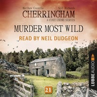 Murder Most Wild - Cherringham - A Cosy Crime Series: Mystery Shorts 21 - Matthew Costello