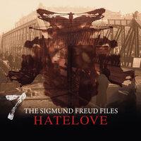 A Historical Psycho Thriller Series - The Sigmund Freud Files, Episode 7: Hatelove - Heiko Martens