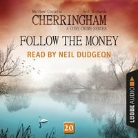 Follow the Money - Cherringham - A Cosy Crime Series: Mystery Shorts 20 - Matthew Costello