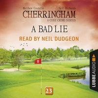 A Bad Lie - Cherringham - A Cosy Crime Series: Mystery Shorts 23 - Matthew Costello, Neil Richards