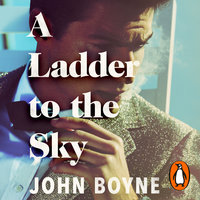 A Ladder to the Sky - John Boyne