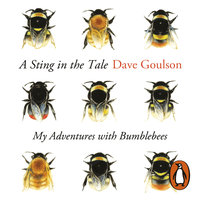 A Sting in the Tale - Dave Goulson