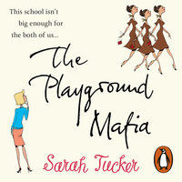 The Playground Mafia - Sarah Tucker