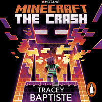 Minecraft: The Crash - An Official Minecraft Novel - Tracey Baptiste
