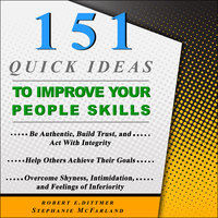 151 Quick Ideas to Improve Your People Skills - Robert E. Dittmer,Stephanie McFarland