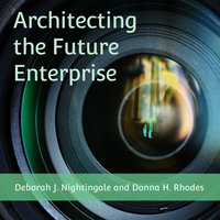 Architecting the Future Enterprise - Deborah J. Nightingale,Donna H. Rhodes
