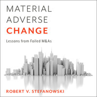 Material Adverse Change: Lessons from Failed M&As - Robert Stefanowski