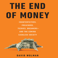 The End of Money - David Wolman