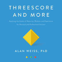 Threescore and More - Alan Weiss