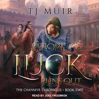 Before Luck Runs Out - TJ Muir