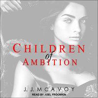 Children of Ambition - J.J. McAvoy