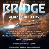 Bridge Across the Stars: A Sci-Fi Bridge Original Anthology - Maya Kaathryn Bohnhoff, Will McIntosh, Patty Jansen, Lucas Bale, Daniel Arenson, Josi Russell, Felix R. Savage, Jason Anspach, Steve Beaulieu, Rhett C. Bruno, David Bruns, Lindsay Buroker, Ann Christy, Chris Dietzel, Craig Martelle, Chris Pourteau, David VanDyke