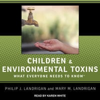 Children and Environmental Toxins - Mary M. Landrigan, Philip J. Landrigan