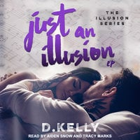 Just an Illusion - D. Kelly