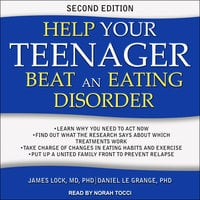 Help Your Teenager Beat an Eating Disorder, Second Edition - Daniel Le Grange, James Lock