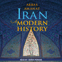 Iran: A Modern History - Abbas Amanat