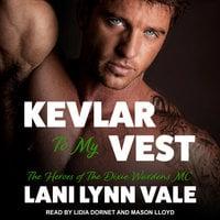 Kevlar To My Vest - Lani Lynn Vale
