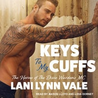Keys To My Cuffs - Lani Lynn Vale