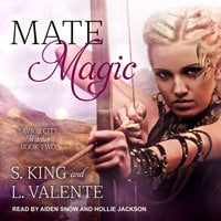 Mate Magic - S. King, L. Valente