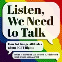 Listen, We Need to Talk: How to Change Attitudes about LGBT Rights - Brian F. Harrison, Melissa R. Michelson